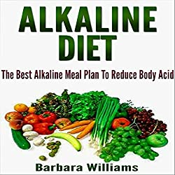 Alkaline Diet: The Best Alkaline Meal Plan to Reduce Body Acid