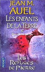 Les Enfants de la terre, tome 5 : Les Refuges de pierres, volume 2