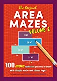 #1: The Original Area Mazes, Volume 2: 100 More Addictive Puzzles to Solve with Simple Math―and Clever Logic!
