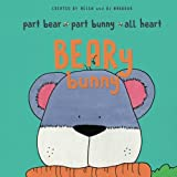 img - for BEARy Bunny: Part Bear - Part Bunny - All Heart book / textbook / text book