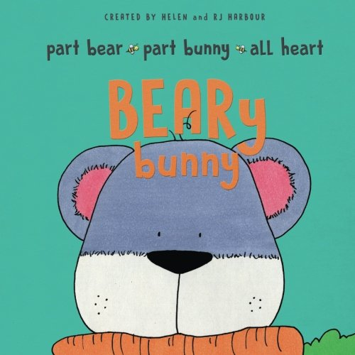 Download BEARy Bunny: Part Bear - Part Bunny - All Heart ebook