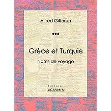 Grèce et Turquie: Notes de voyage (French Edition)