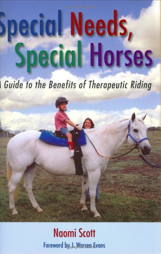 Download Special Needs, Special Horses: A Guide to the Benefits of Therapeutic Riding (PRACTICAL GUIDE SERIES) ebook