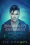 Immortality Experiment: A LitRPG Adventure (Territoria Book 1)