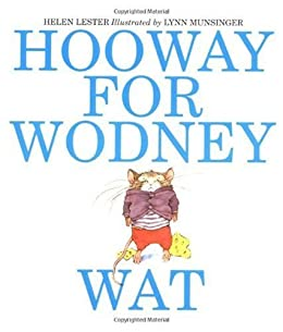 Hooway for Wodney Wat by [Lester, Helen]