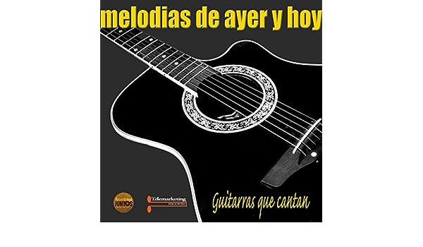 Melodias de Ayer y Hoy de Guitarras Que Cantan en Amazon Music ...