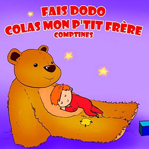 Fais Dodo, Colas Mon P'tit Frère - Comptines
