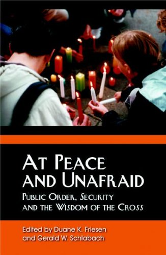 At Peace And Unafraid: Public Order, Security, And the Wisdom of the Cross pdf
