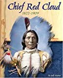 Chief Red Cloud, 1822-1909 (American Indian Biographies)
