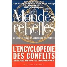 MONDES REBELLES N.E. GUERRES CIVILES ET VIOL.POLIT