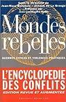 Mondes rebelles. L'Encyclopédie des conflits par Balencie