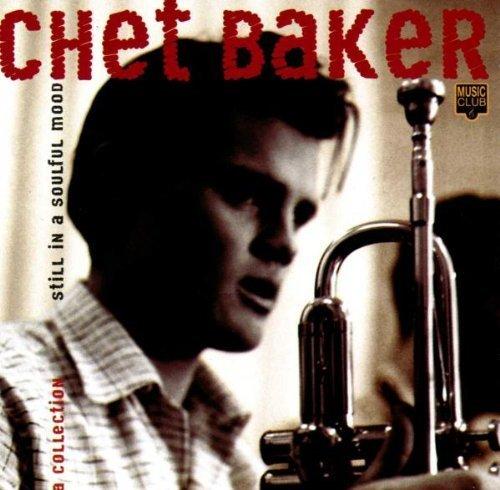 Chet Baker - Still In A Soulful Mood By Chet Baker - Zortam Music