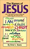 The Names of Jesus, Elmer L. Towns, 0896362434