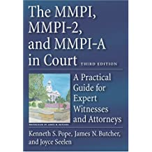 MMPI MMPI-2 & MMPI-A in Court: A Practical Guide for Expert Witnesses and Attorneys