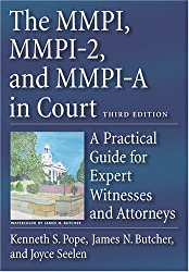 The MMPI, MMPI-2 & MMPI-A in Court: A Practical Guide for Expert Witnesses and Attorneys