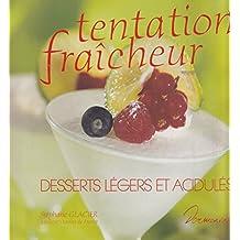 Tentation fraîcheur Desserts légers et acidulés