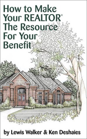 Download How to Make Your Realtor the Resource for Your Benefit: Texas (How to Make Your Realtor Get You the Best Deal) PDF