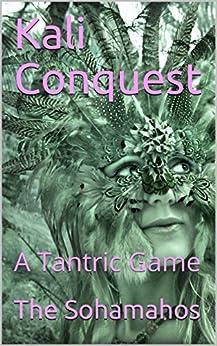 Kali Conquest : A Tantric Game