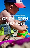 Written By Jhon Rosemond Of Children And Toys