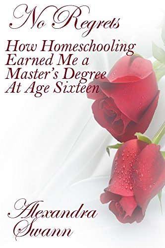 No Regrets How Homeschooling Earned me a Master's Degree at Age Sixteen