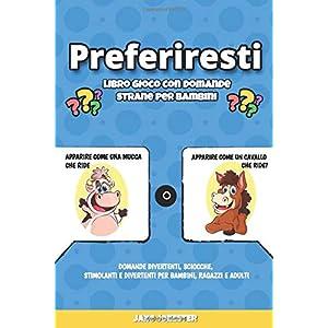 Preferiresti libro gioco con domande strane per bambini: Domande divertenti, sciocche, stimolanti e divertenti per… 9 spesavip