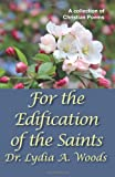 For the Edification of the Saints, Dr. Lydia A. Woods, 1941200141