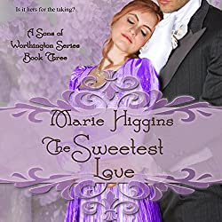 The Sweetest Love (Sons of Worthington Series Book 3)