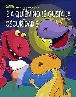 A quién no le gusta la oscuridad? Danny Dinosaurio (Spanish ...