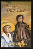 All the Old Lions, Carol Caverly, 1885173008