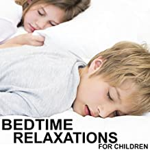 Bedtime Relaxations for Children Speech by Sue Fuller Narrated by Sue Fuller