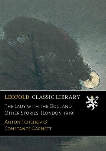 The Lady with the Dog, and Other Stories. [London-1919]