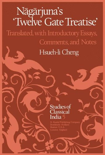 Nāgārjuna's Twelve Gate Treatise: Translated with Introductory Essays, Comments, and Notes (Studies of Classical India)