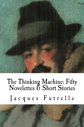 Download The Thinking Machine: Fifty Novelettes & Short Stories pdf