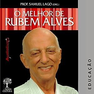 O Melhor de Rubem Alves - Educação [Best of Rubem Alves: Education] Audiobook