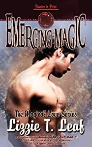 Emerging Magic by Leaf, Lizzie T. (2012) Paperback