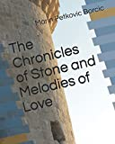 The Chronicles of Stone and Melodies of Love