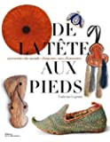 De la tête aux pieds - Accessoires du monde : chapeaux, sacs, chaussures