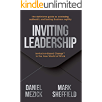 Inviting Leadership: Invitation-Based Change™ in the New World of Work