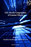 Go : On the Geographies of Gunner Olsson, Abrahamsson, Christian and Gren, Martin, 1409412385