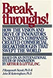 Breakthroughs! How the Vision and Drive of Innovators in Sixteen Companies Created Commercial Breakthroughs that Swept the World