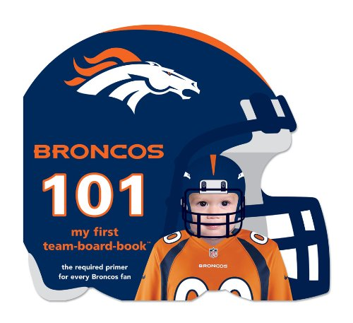 Denver Broncos 101: My First Team-Board-Book