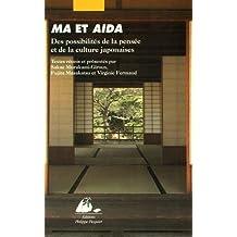 Ma et aida: Des possibilités de la pensée et de la culture japonaise