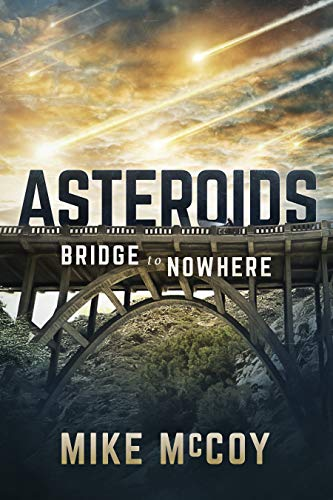 ASTEROIDS-Bridge to Nowhere: Truly Compelling Political-Dystopian Science Fiction by [McCoy, Mike]