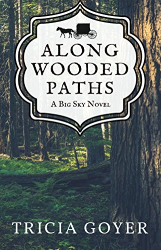 - Along Wooded Paths: A Big Sky Novel