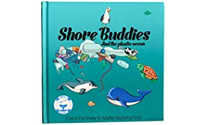 Shore Buddies and The Plastic Ocean ( Children's Book About Ocean Plastic Pollution, Recycling and Sustainability | Picture Books Marine Life | Preschool | Kindergarten | Kids Ages 3-5 | Hardcover )