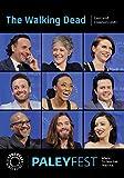 The Walking Dead: Cast and Creators PaleyFest