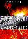 AMINA TALES Tome 1 - SOLEIL NOIR par FREDEL