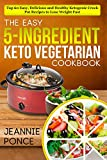 kosher crock pot cookbook - The Easy 5-Ingredient Keto Vegetarian Cookbook: Top 60 Easy, Delicious and Healthy Ketogenic Crock Pot Recipes To Lose Weight Fast
