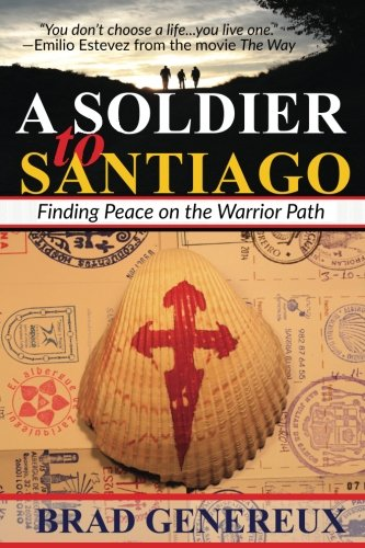 A Soldier to Santiago: Finding Peace on the Warrior Path