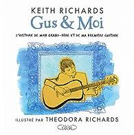 Gus & moi - L'histoire de mon grand-père et de ma première guitare par Keith Richards